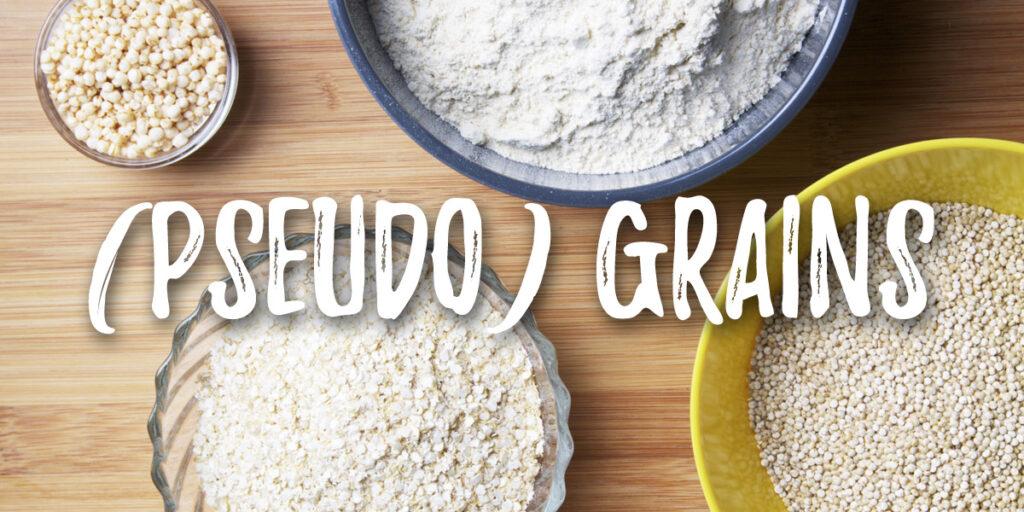 Grains and pseudo grains
